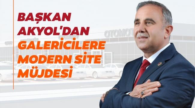 Başkan Akyol'dan Galericiler Sitesi Müjdesi