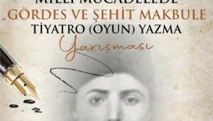 Milli Mücadelede Gördes ve Şehit Makbule Temalı Tiyatro Yarışması