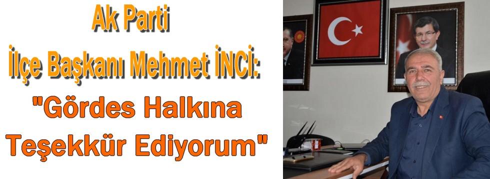 """Ak Parti İlçe Başkanı İnci: """"Gördes Halkına Teşekkür Ediyorum"""""""