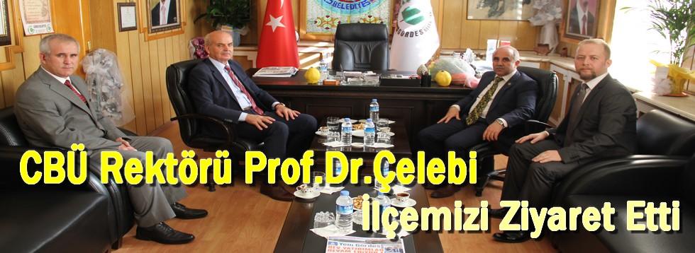 CBÜ Rektörü Prof.Dr. Çelebi İlçemizi ziyaret etti.