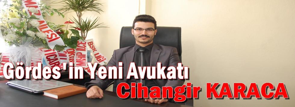 Gördes'in Yeni Avukatı Cihangir Karaca