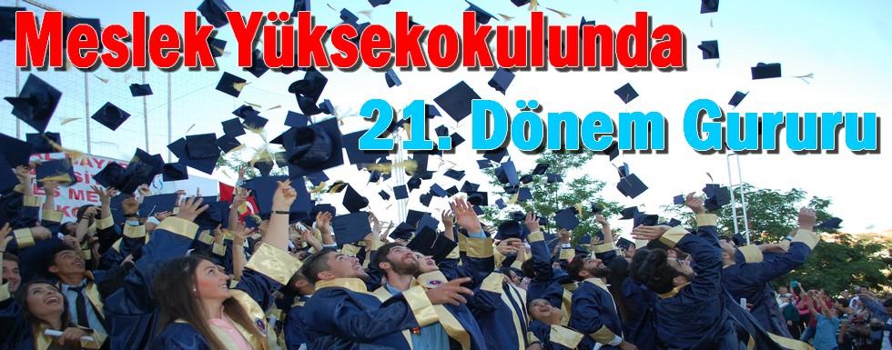 Meslek Yüksekokulunda 21.Dönem Gururu